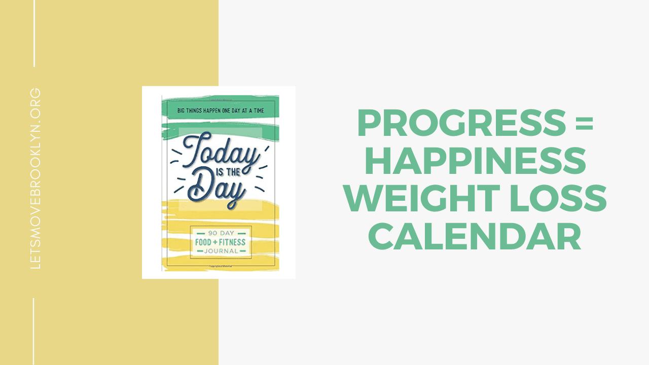 Progress = Happiness. A Weight Loss Calendar = Great Motivational Tool