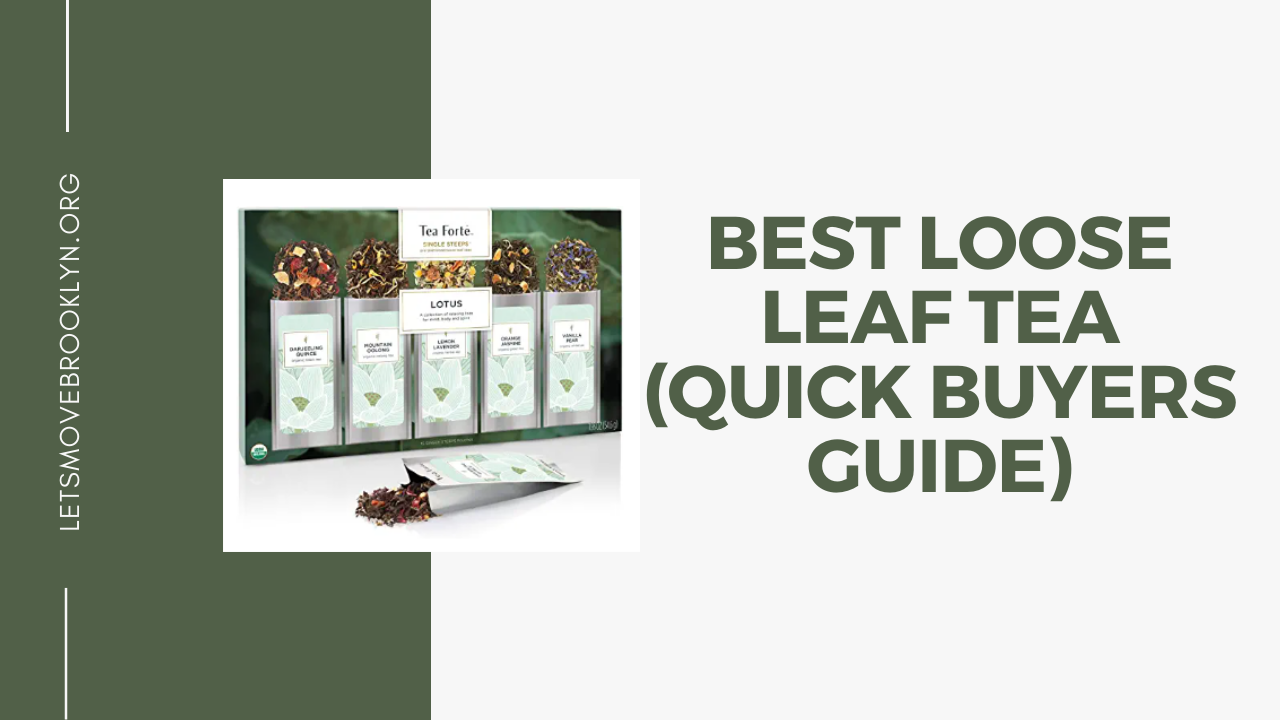 Best Loose Leaf Tea (Quick Buyers Guide)