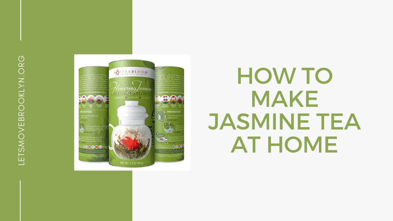 How To Make Jasmine Tea At Home