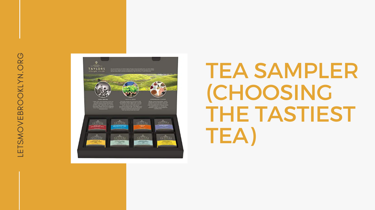 Tea Sampler (Choosing The Tastiest Tea)
