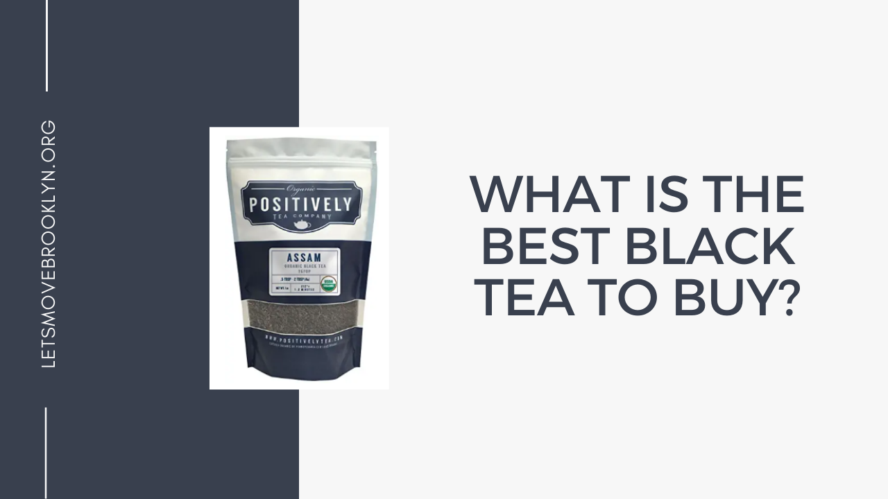 What Is The Best Black Tea To Buy?