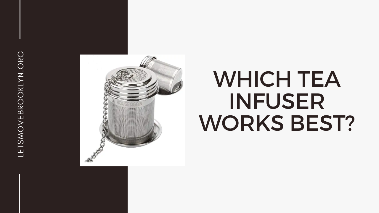 Which Tea Infuser Works Best?