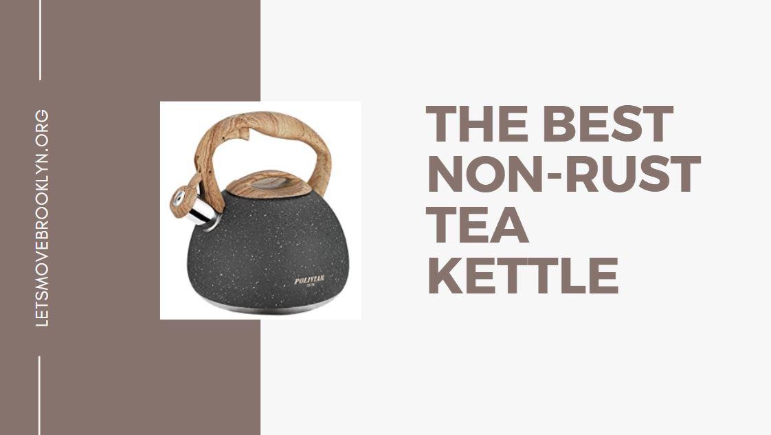 Tea Kettle That Won't Rust